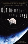 Out of Orbit: The Incredible True Story of Three Astronauts Who Were Hundreds of Miles Above E arth When They Lost Their Ride Home - Chris Jones