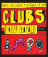 Clubs: A Lolly Leopold Story - Kate De Goldi, Jacqui Colley