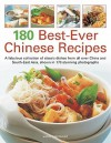 180 Best-Ever Chinese Recipes: A Fabulous Collection of Classic Dishes from All Over China and South-East Asia, Shown in 170 Stunning Photographs - Jenni Fleetwood