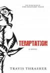 Temptation - Travis Thrasher