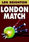 London Match - Len Deighton, Robert Whitfield