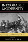 Inexorable Modernity: Japan's Grappling with Modernity in the Arts - Hiroshi Nara