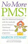 No More PMS!: Beat Pre-Menstrual Syndrome with the medically proven Women's Nutritional Advisory Service Programme - Maryon Stewart, Alan Stewart, Guy Abraham
