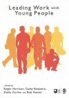 Leading Work with Young People - Roger Harrison