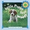 Little Puppy Says Woof! - Phoebe Dunn, Judy Dunn
