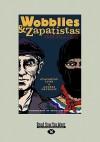 Wobblies and Zapatistas: Conversation on Anarchism, Marxism and Radical History - Andrej Grubačić, Staughton Lynd
