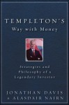 Templeton's Way with Money: Strategies and Philosophy of a Legendary Investor - Alasdair Nairn, Jonathan Davis