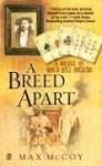 A Breed Apart: A Novel of Wild Bill Hickok - Max McCoy