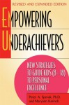 Empowering Underachievers: New Strategies to Guide Kids (8-18) to Personal Excellence - Peter A. Spevak, Maryann Karinch