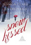 Snow Kissed - Jessica Clare, Jen Frederick, D. S. Linney