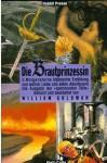 Die Brautprinzessin: S. Morgensterns klassische Erzählung von wahrer Liebe und edlen Abenteuern - William Goldman