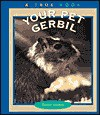 Your Pet Gerbil - Elaine Landau