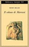 Il colosso di Marussi - Henry Miller, Franco Salvatorelli