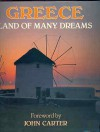 Greece: Land Of Many Dreams - Rupert O. Matthews, John Carter