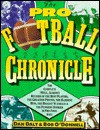 The Pro Football Chronicle: The Complete (Well Almost Record of the Best Players, the Greatest Photos, the Hardest Hits, the Biggest Scandals and T) - Dan Daly