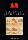 Elements of Architecture - Rob Krier, Andreas C. Papadakis