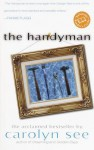 The Handyman: A Novel - Carolyn See
