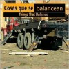 Cosas Que Se Balancean / Things That Balance (Construction Forces Discovery Library (Bilingual Edition)) - Patty Whitehouse