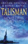 Talisman - Sacred Cities, secret faith - Graham Hancock, Robert Bauval