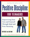 Positive Discipline for Teenagers: Empowering Your Teens and Yourself Through Kind and Firm Parenting - Lynn Lott