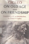 On Old Age and on Friendship - Frank O. Copley