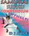 Samurai Sudoku Compendium: 100 difficult puzzles of various kinds - djape