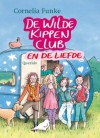 De Wilde Kippen Club en de liefde - Esther Ottens, Cornelia Funke