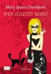 Wer zuletzt beißt (German Edition) - MaryJanice Davidson, Stefanie Zeller