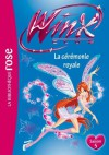 Winx Club 45 - La cérémonie royale (French Edition) - Rainbow, Nickelodeon