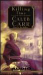 Killing Time - Caleb Carr