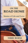 On the Road Home: The Sagebrush Collection - Vol 1 - Terry Burns, Holly Heisey