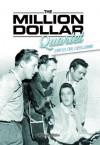The Million Dollar Quartet: Jerry Lee, Carl, Elvis & Johnny - Stephen Miller