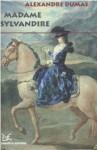 Madame Sylvandire - Alexandre Dumas