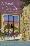 A Small Hill to Die On - Elizabeth J. Duncan
