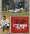 The Story of the Pittsburgh Pirates (Baseball) - Nate LeBoutillier