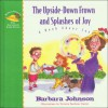 The Upside-Down Frown and Splashes of Joy: A Book About Joy - Barbara Johnson