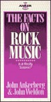 The Facts on Rock Music (The Anker Series) - John Ankerberg, John Weldon