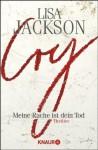 Cry: Meine Rache ist dein Tod - Lisa Jackson, Elisabeth Hartmann