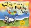 Walter the Farting Dog - William Kotzwinkle, Glenn Murray, Audrey Colman
