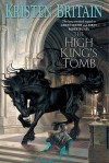 The High King's Tomb: Book Three of Green Rider - Kristen Britain