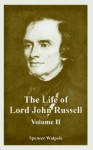 The Life of Lord John Russell: Volume 2 - Spencer Walpole