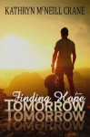Finding Hope for Tomorrow - Kathryn M. Crane