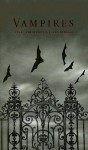 Vampires: The Immortal Damned - John William Polidori, Mary Shelley, James Malcolm Rymer