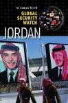 Global Security Watch: Jordan - W. Andrew Terrill, Anthony H. Cordesman