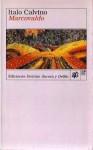 Marcovaldo o sea las estaciones en la ciudad - Italo Calvino, Juan Ramón Masoliver