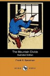 The Mountain Divide (Illustrated Edition) (Dodo Press) - Frank H. Spearman, Armand Both
