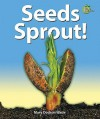 Seeds Sprout! - Mary Dodson Wade