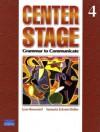 Center Stage: Grammar to Communicate 4 (International Version) - Lynn Bonesteel, Samuela Eckstut