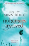 No Humans Involved (Women of the Otherworld #7) - Kelley Armstrong