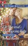 The Maverick's Thanksgiving Baby (Montana Mavericks: 20 Years in the Saddle!) - Brenda Harlen